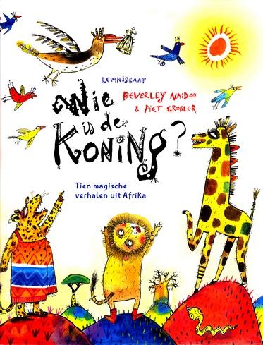 Coverafbeelding van: Wie is de koning? Tien magische verhalen uit Afrika
