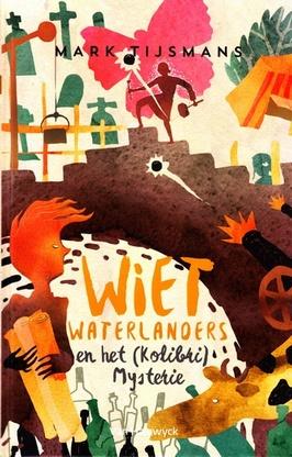 Coverafbeelding van: Wiet Waterlanders en het (Kolibri) Mysterie – Wiet waterlanders, deel 5