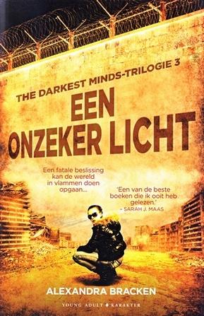 Coverafbeelding van: Een onzeker licht – The darkest Minds trilogie, deel 3