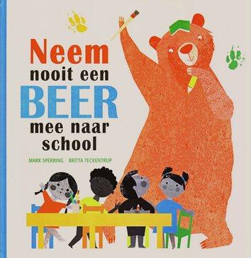 Coverafbeelding van: Neem nooit een beer mee naar school