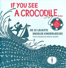 Coverafbeelding van: If you see a crocodile. De 25 leukste Engelse kinderliedjes