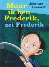 Coverafbeelding van: Maar ik ben Frederik, zei Frederik
