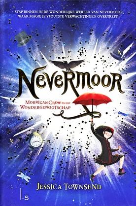 Coverafbeelding van: Morrigan Crow en het Wondergenootschap – Nevermoor, deel 1