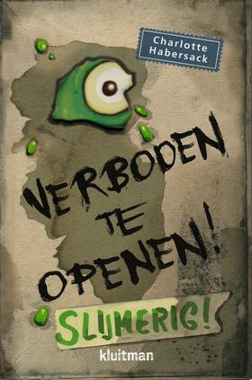 Coverafbeelding van: Verboden te openen! Slijmerig!