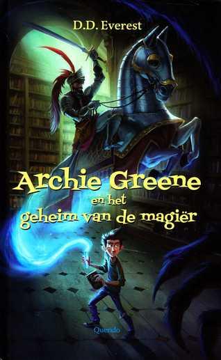Coverafbeelding van: Archie Greene en het geheim van de magiër