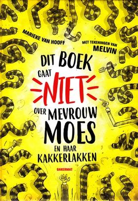 Coverafbeelding van: Dit boek gaat NIET over mevrouw Moes en haar kakkerlakken
