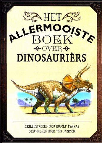 Coverafbeelding van: Het allermooiste boek over dinosauriërs