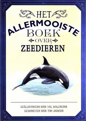 Coverafbeelding van: Het allermooiste boek over zeedieren