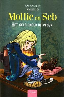 Coverafbeelding van: Het geld onder de vloer – Mollie en Seb, deel 1