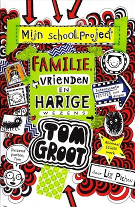 Coverafbeelding van: Familie, vrienden en harige wezens – Tom Groot, deel 12