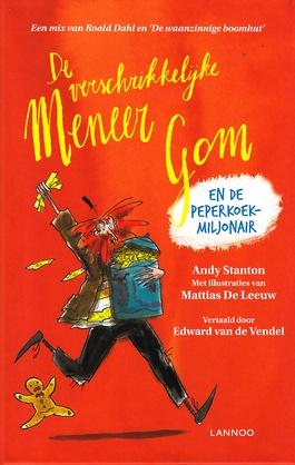 Coverafbeelding van: De verschrikkelijke Meneer Gom en de peperkoekmiljonair