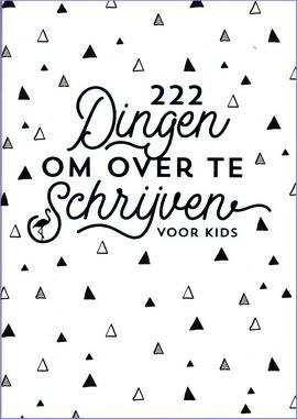 Coverafbeelding van: 222 dingen om over te schrijven voor kids