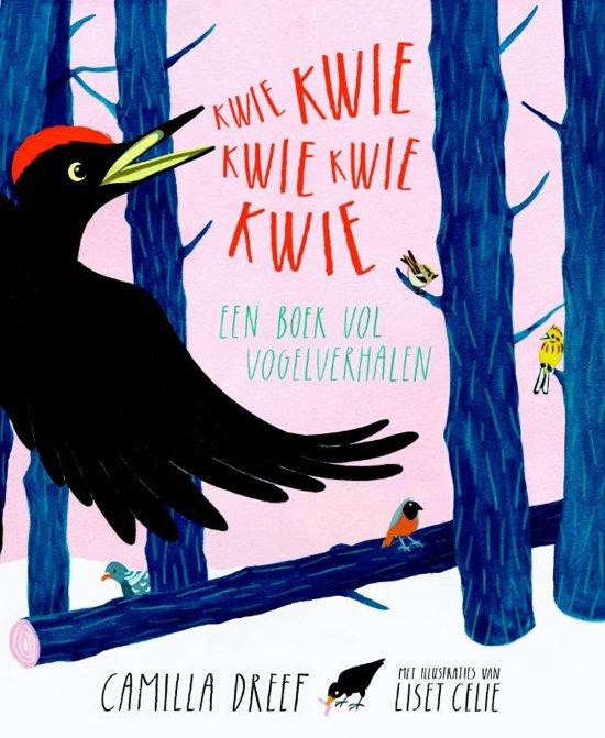 Coverafbeelding van: Kwie-kwie-kwie-kwie-kwie. Een boek vol vogelverhalen