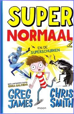 Coverafbeelding van: Super Normaal en de superschurken – Super Normaal, deel 2