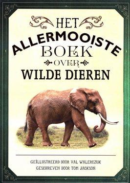 Coverafbeelding van: Het allermooiste boek over wilde dieren