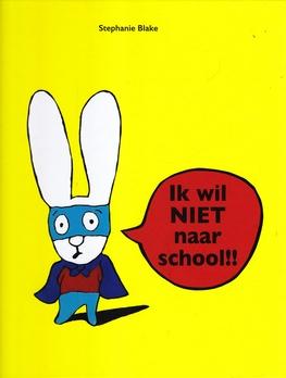 Coverafbeelding van: Ik wil niet naar school!