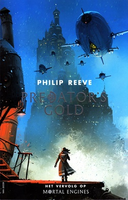 Coverafbeelding van: Predator's Gold – Mortal Engines, deel 2