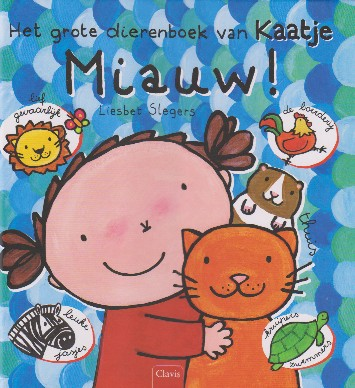 Coverafbeelding van: Miauw! Het grote dierenboek van Kaatje