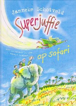 Coverafbeelding van: Superjuffie op safari – Superjuffie, deel 3