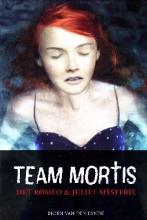 Coverafbeelding van: Het Romeo & Juliet mysterie – Team Mortis, deel 1