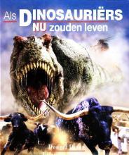 Coverafbeelding van: Als dinosauriërs nu zouden leven