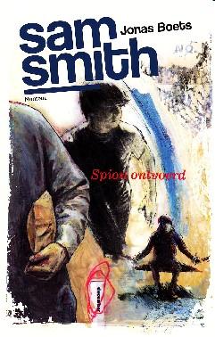 Coverafbeelding van: Spion ontvoerd – Sam Smith, deel 1