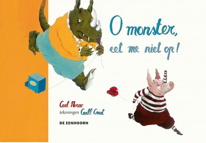 Coverafbeelding van: O monster eet me niet op (vertelplaten)