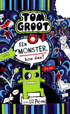 Coverafbeelding van: Een monster, hoe dan? – Tom Groot, deel 15