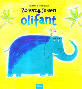 Coverafbeelding van: Zo vang je een olifant