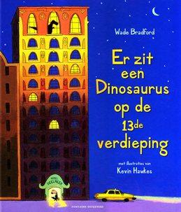 Coverafbeelding van: Er zit een dinosaurus op de 13de verdieping