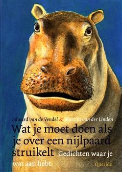 Coverafbeelding van: Wat je moet doen als je over een nijlpaard struikelt: Gedichten waar je wat aan hebt