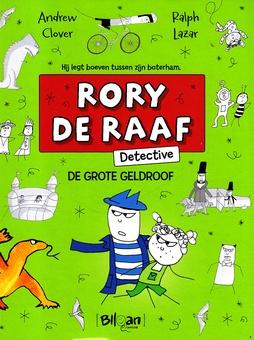 Coverafbeelding van: De grote geldroof – Rory de Raaf, detective, deel 3