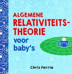 Coverafbeelding van: Algemene relativiteitstheorie voor baby's
