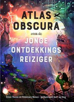 Coverafbeelding van: Atlas Obscura voor de jonge ontdekkingsreiziger
