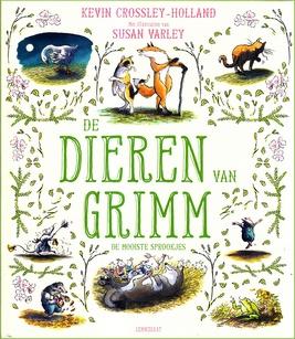 Coverafbeelding van: De dieren van Grimm – de mooiste sprookjes