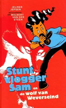 Coverafbeelding van: Stuntvlogger Sam en de wolf van Weverseind