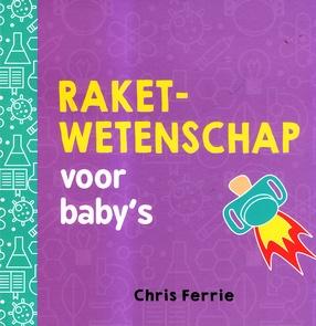 Coverafbeelding van: Raketwetenschap voor baby's