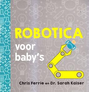 Coverafbeelding van: Robotica voor baby's