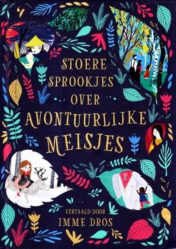 Coverafbeelding van: Stoere sprookjes over avontuurlijke meisjes