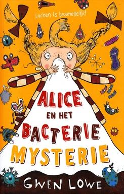 Coverafbeelding van: Alice en het bacteriemysterie
