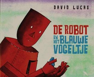 Coverafbeelding van: De robot en het blauwe vogeltje