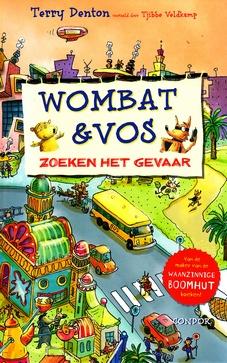Coverafbeelding van: Wombat & Vos zoeken het gevaar