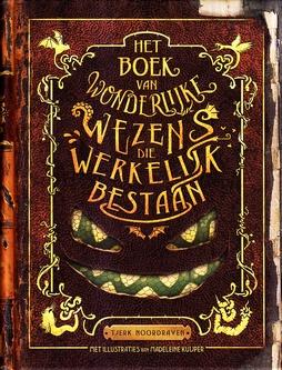 Coverafbeelding van: Het boek van wonderlijke wezens die werkelijk bestaan