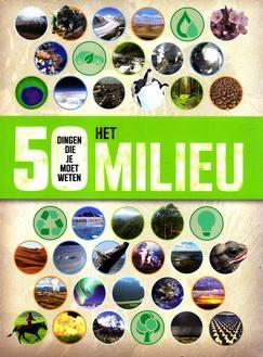Coverafbeelding van: 50 dingen die je moet weten: Het Milieu