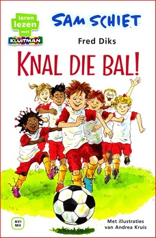 Coverafbeelding van: Sam Schiet: Knal die bal!