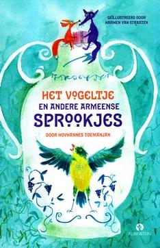 Coverafbeelding van: Het vogeltje en andere Armeense sprookjes