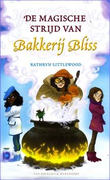 Coverafbeelding van: De magische strijd van Bakkerij Bliss