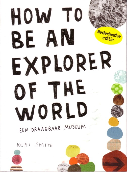 Coverafbeelding van: How to be an explorer of the world
