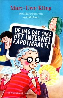 Coverafbeelding van: De dag dat oma het internet kapotmaakte