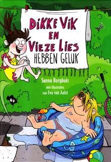 Coverafbeelding van: Dikke Vik en Vieze Lies hebben geluk